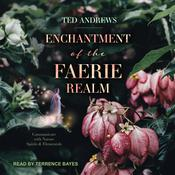 Enchantment of the Faerie Realm: Communicate With Nature Spirits and Elementals Audiobook, by Author Info Added Soon|