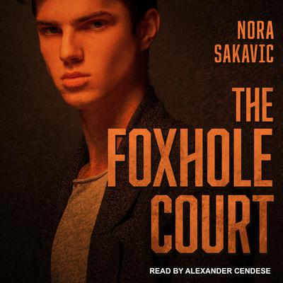 The Foxhole Court  Audiobook, by Nora Sakavic