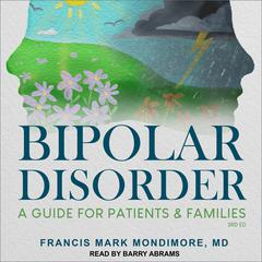 Bipolar Disorder: A Guide for Patients and Families, 3rd Edition Audiobook, by Author Info Added Soon