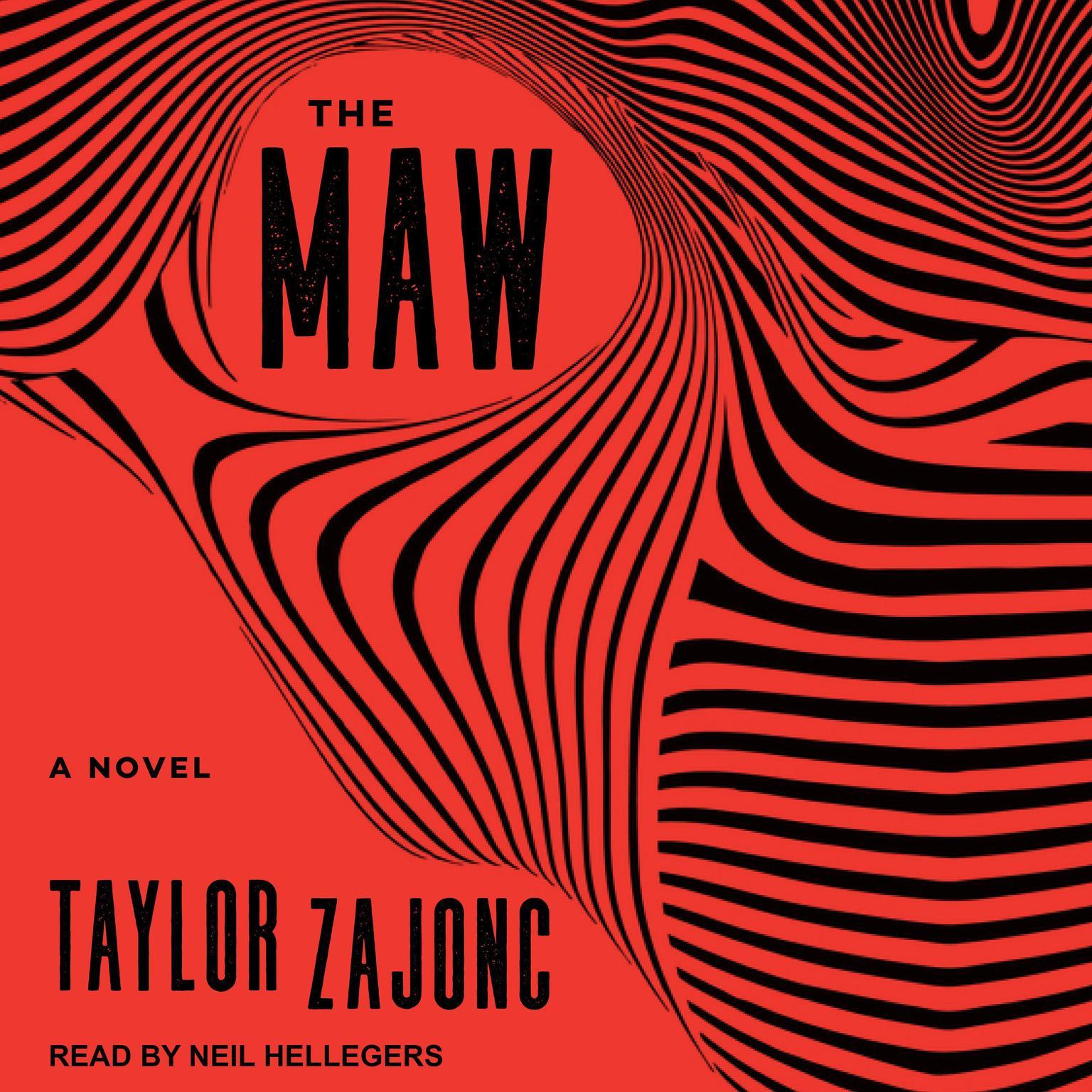 The Maw: A Novel Audiobook, by Taylor Zajonc