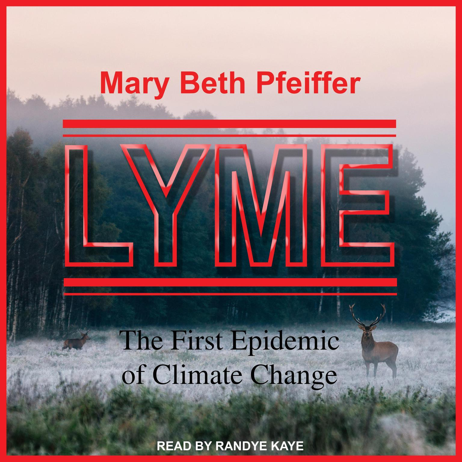 Printable Lyme: The First Epidemic of Climate Change Audiobook Cover Art