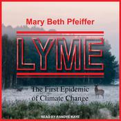 Lyme: The First Epidemic of Climate Change Audiobook, by