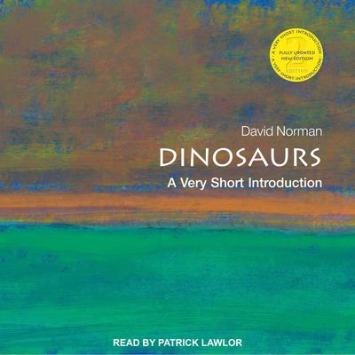 Dinosaurs: A Very Short Introduction Audiobook, by David Norman