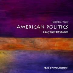 American Politics: A Very Short Introduction Audiobook, by Richard M. Valelly