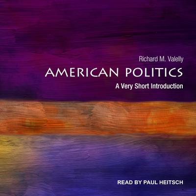 American Politics: A Very Short Introduction Audiobook, by