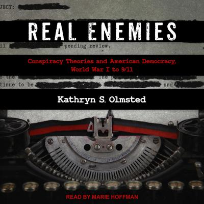 f: Conspiracy Theories and American Democracy, World War I to 9/11 Audiobook, by Kathryn S. Olmsted