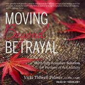 Moving Beyond Betrayal: The 5-Step Boundary Solution for Partners of Sex Addicts Audiobook, by Author Info Added Soon