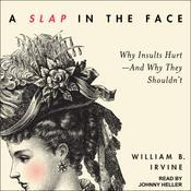 A Slap in the Face: Why Insults Hurt--And Why They Shouldnt Audiobook, by Author Info Added Soon