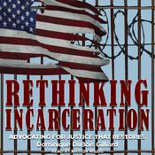 Rethinking Incarceration: Advocating for Justice That Restores Audiobook, by Author Info Added Soon|
