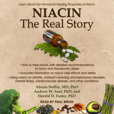 Niacin: The Real Story: Learn about the Wonderful Healing Properties of Niacin Audiobook, by Abram Hoffer, MD
