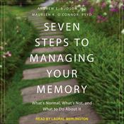 Seven Steps to Managing Your Memory: Whats Normal, Whats Not, and What to Do About It  Audiobook, by Author Info Added Soon