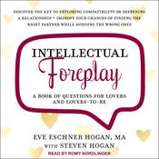 Intellectual Foreplay: A Book of Questions for Lovers and Lovers-to-Be Audiobook, by Author Info Added Soon