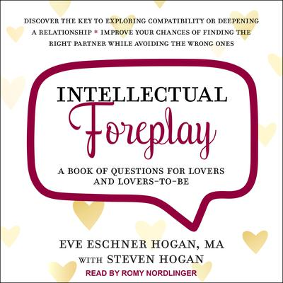 Intellectual Foreplay: A Book of Questions for Lovers and Lovers-to-Be Audiobook, by Eve Eschner Hogan