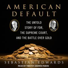American Default: The Untold Story of FDR, the Supreme Court, and the Battle over Gold Audiobook, by Author Info Added Soon