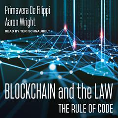Blockchain and the Law: The Rule of Code Audiobook, by Author Info Added Soon
