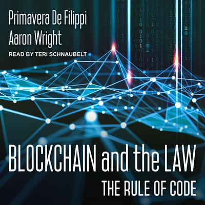 Blockchain and the Law: The Rule of Code Audiobook, by Aaron Wright