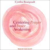 Centering Prayer and Inner Awakening Audiobook, by Author Info Added Soon