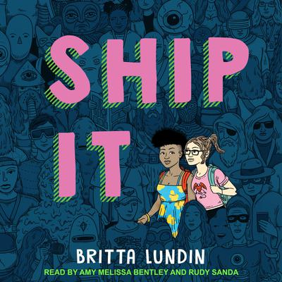 Ship It Audiobook, by Britta Lundin