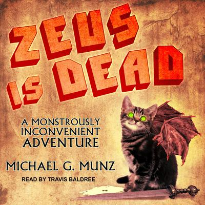 Zeus Is Dead: A Monstrously Inconvenient Adventure Audiobook, by Michael G. Munz