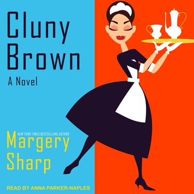Cluny Brown: A Novel Audiobook, by Margery Sharp