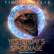 Yesterday's Spacemage Audiobook, by Author Info Added Soon