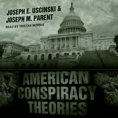 American Conspiracy Theories Audiobook, by Joseph E. Uscinski