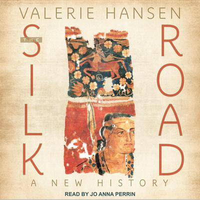 The Silk Road: A New History Audiobook, by Valerie Hansen