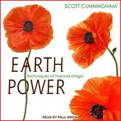 Earth Power: Techniques of Natural Magic Audiobook, by Scott Cunningham