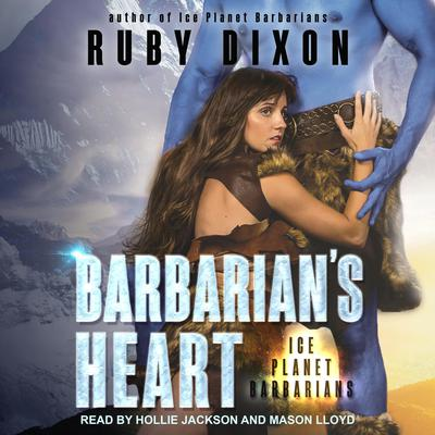 Barbarian's Heart  Audiobook, by Ruby Dixon