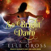 So Bright the Dawn Audiobook, by Author Info Added Soon