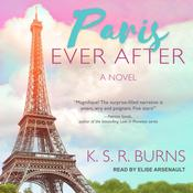 Paris Ever After Audiobook, by K. S. R. Burns