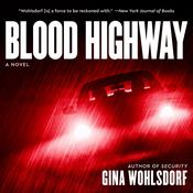 Blood Highway: A Novel Audiobook, by Gina Wohlsdorf