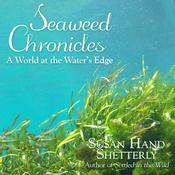 Seaweed Chronicles: A World at the Water's Edge Audiobook, by