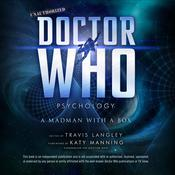 Doctor Who Psychology: A Madman with a Box Audiobook, by Author Info Added Soon