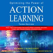 Optimizing the Power of Action Learning: Real-Time Strategies for Developing Leaders, Building Teams and Transforming Organizations Audiobook, by Author Info Added Soon