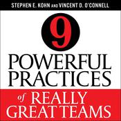 9 Powerful Practices of Really Great Teams Audiobook, by Stephen Kohn, Vincent O'Connell