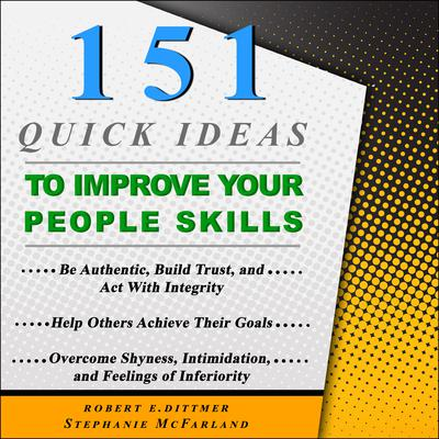 151 Quick Ideas to Improve Your People Skills Audiobook, by Robert E. Dittmer