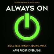 Always On: Digital Brand Strategy in a Big Data World Audiobook, by