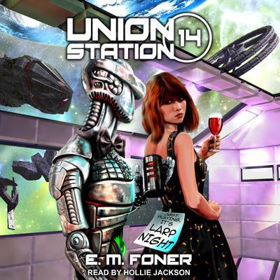 LARP Night on Union Station Audiobook, by E.M. Foner