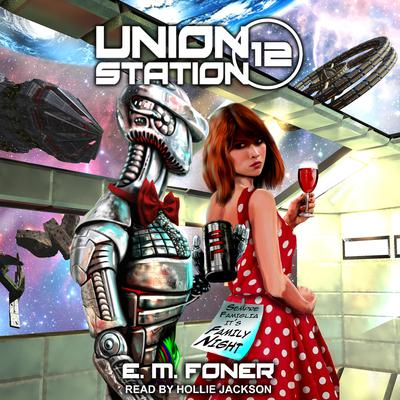 Family Night on Union Station Audiobook, by E.M. Foner