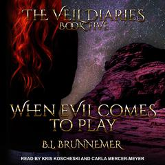 When Evil Comes to Play Audiobook, by B.L. Brunnemer
