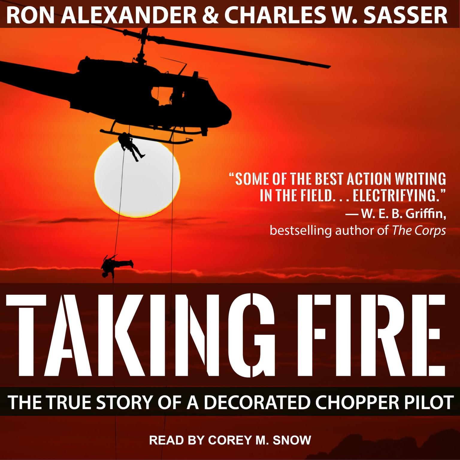 Printable Taking Fire: The True Story of a Decorated Chopper Pilot Audiobook Cover Art