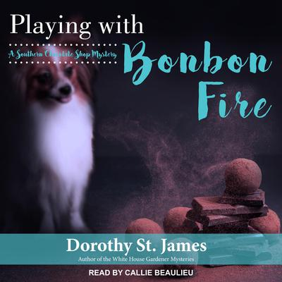 Playing With Bonbon Fire Audiobook, by Dorothy St. James