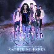 Royally Elected: A Reverse Harem Audiobook, by Catherine Banks