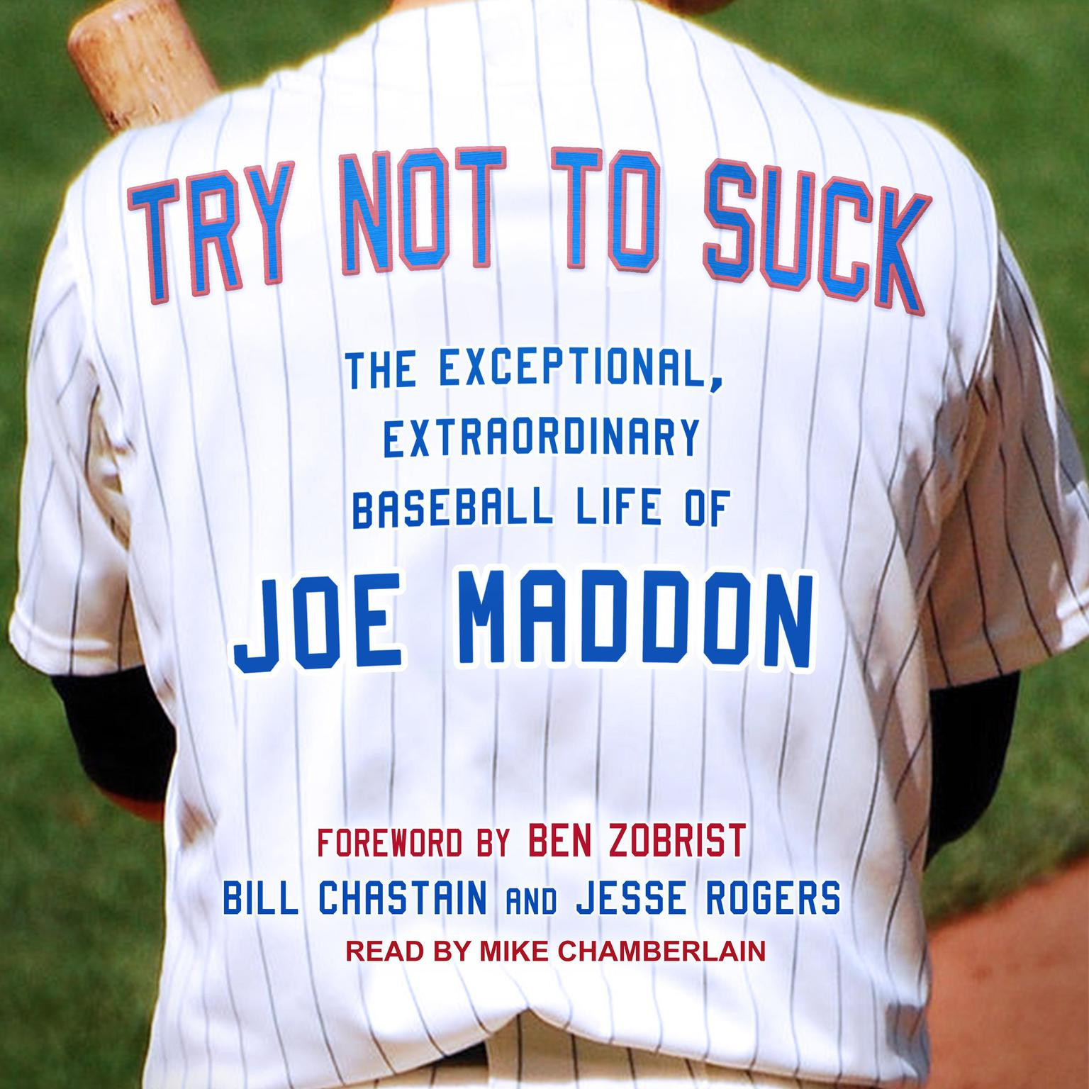 Printable Try Not to Suck: The Exceptional, Extraordinary Baseball Life of Joe Maddon Audiobook Cover Art
