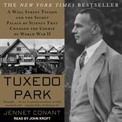 Tuxedo Park: A Wall Street Tycoon and the Secret Palace of Science That Changed the Course of World War II Audiobook, by Jennet Conant|