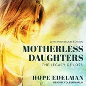 Motherless Daughters: The Legacy of Loss, 20th Anniversary Edition Audiobook, by Hope Edelman|
