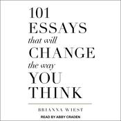101 Essays That Will Change The Way You Think  Audiobook, by Author Info Added Soon