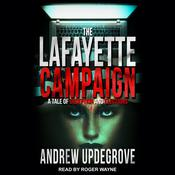The Lafayette Campaign: A Tale of Deception and Elections Audiobook, by Author Info Added Soon|
