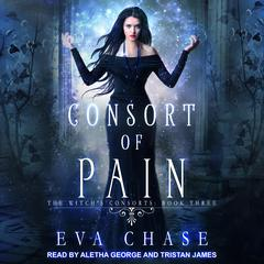 Consort of Pain: A Paranormal Reverse Harem Novel Audiobook, by Eva Chase